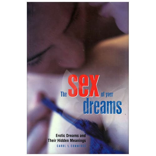 The Sex Of Your Dreams Sex Guide Book