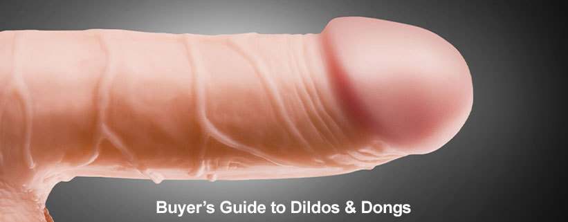 Buyer's Guide To Dildos & Dongs